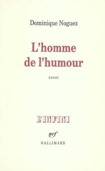 L'homme de l'humour - DominiqueNoguez