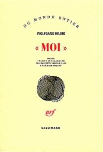 Moi - WolfgangHilbig