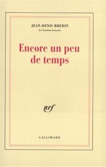 Encore un peu de temps - Jean-DenisBredin