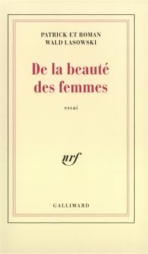 De la beauté des femmes - RomanWald Lasowski