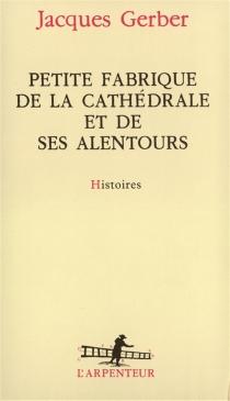 Petite fabrique de la cathédrale et de ses alentours - JacquesGerber