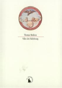 Villes des Habsbourg : récits - ThomasMedicus