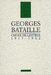 Choix de lettres : 1917-1962 - GeorgesBataille