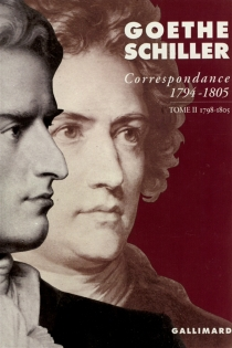 Correspondance Goethe-Schiller : 1794-1805 - Johann Wolfgang vonGoethe