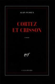 Cortez et Crisson - AlainPuiseux