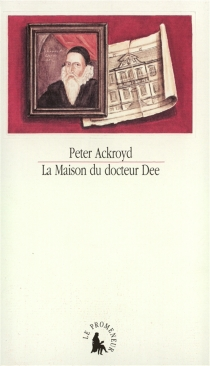 La maison du docteur Dee - PeterAckroyd