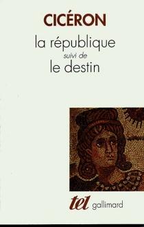 La République| Le Destin - Cicéron