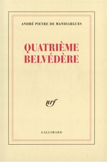 Le quatrième belvédère - AndréPieyre de Mandiargues