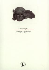 Tombeaux grecs : anthologie d'épigrammes -