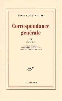 Correspondance générale - RogerMartin du Gard