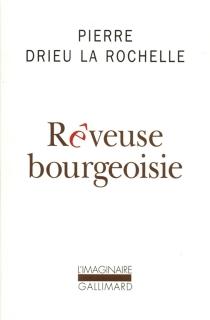 Rêveuse bourgeoisie - PierreDrieu La Rochelle