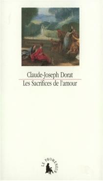 Les sacrifices de l'amour ou Lettres de la vicomtesse de Senanges, et du chevalier de Versenai - Claude-JosephDorat