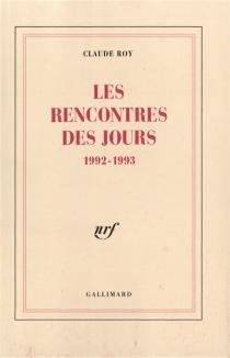 Les rencontres des jours (1992-1993) - ClaudeRoy