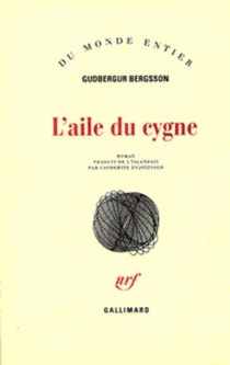 L'aile du cygne - Gudbergur Bergsson