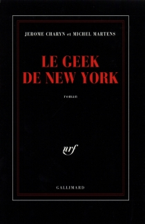 Le geek de New York - Jerome Charyn