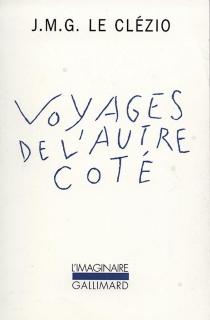 Voyages de l'autre côté - Jean-Marie GustaveLe Clézio