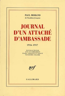 Journal d'un attaché d'ambassade (1916-1917) - Paul Morand