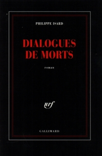 Dialogues de morts - Philippe Isard