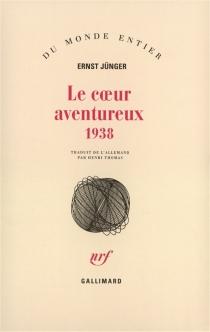 Le coeur aventureux : 1938 - ErnstJünger