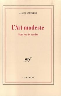 L'art modeste : note sur la croûte - AlainSevestre