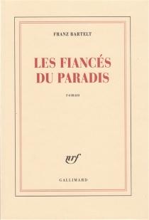 Les fiancés du paradis - FranzBartelt