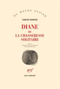 Diane ou La chasseresse solitaire - CarlosFuentes