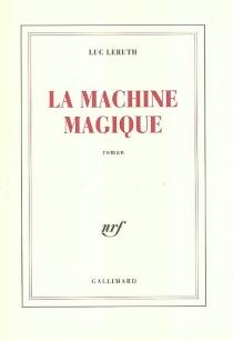 La machine magique - LucLeruth