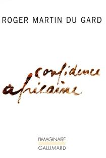 Confidence africaine - RogerMartin du Gard