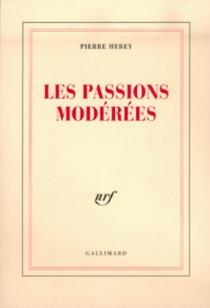 Les passions modérées - PierreHebey