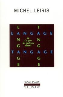 Langage, tangage ou Ce que les mots me disent - MichelLeiris