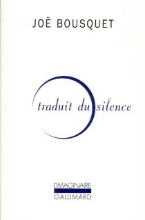 Traduit du silence - JoëBousquet