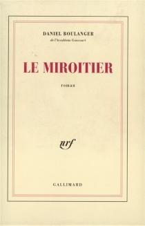 Le miroitier - DanielBoulanger