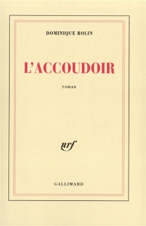 L'accoudoir - Dominique Rolin