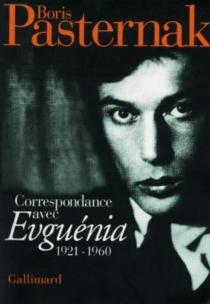 Correspondance avec Evguenia Pasternak, 1921-1960 - Boris LeonidovitchPasternak