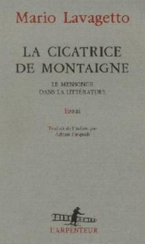 La cicatrice de Montaigne : le mensonge dans la littérature - MarioLavagetto