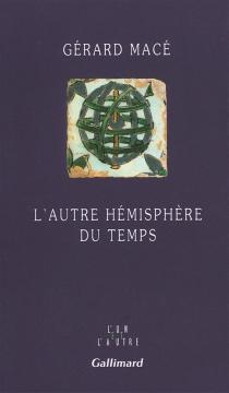 L'autre hémisphère du temps - GérardMacé