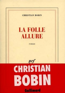 La folle allure - Christian Bobin