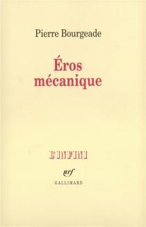 Eros mécanique - PierreBourgeade