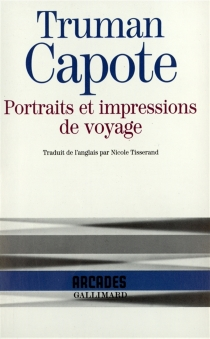 Portraits et impressions de voyage - TrumanCapote