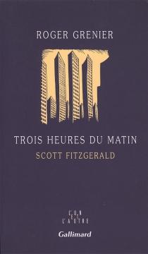 Trois heures du matin : Scott Fitzgerald - RogerGrenier