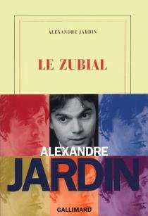 Le Zubial - AlexandreJardin