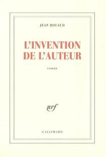 L'invention de l'auteur - JeanRouaud