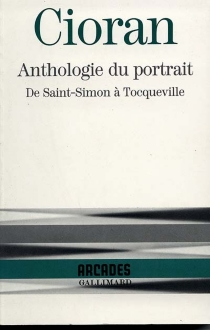 Anthologie du portrait, de Saint-Simon à Tocqueville -