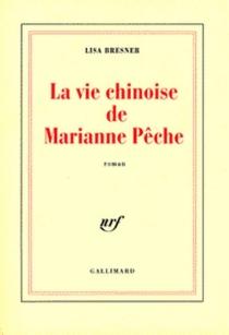 La vie chinoise de Marianne Pêche - LisaBresner