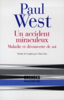 Un accident miraculeux : maladie et découverte de soi - Paul West