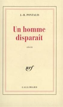 Un homme disparaît - Jean-BertrandPontalis