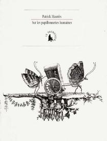 Les papillonneries humaines - PatrickMauriès