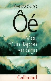 Moi, d'un Japon ambigu - KenzaburôÔe