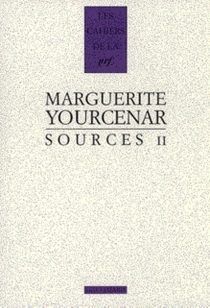 Sources II - Marguerite Yourcenar