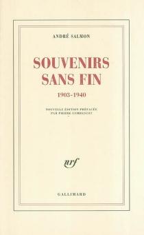 Souvenirs sans fin : 1903-1940 - AndréSalmon